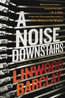 A Noise Downstairs av Linwood Barclay (Innbundet)