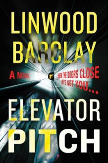 Elevator Pitch av Linwood Barclay (Innbundet)