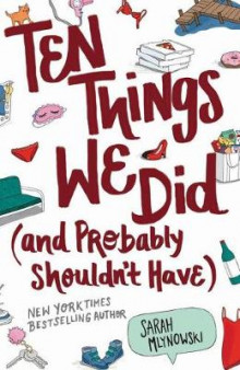 Ten Things We Did (and Probably Shouldn't Have) av Sarah Mlynowski (Heftet)
