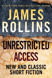 Unrestricted Access av James Rollins (Innbundet)