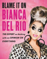 Omslag - Blame It on Bianca del Rio