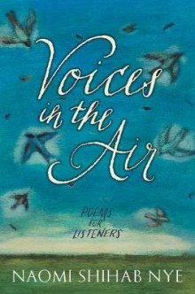 Voices in the Air av Naomi Shihab Nye (Innbundet)