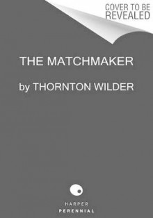 The Matchmaker av Thornton Wilder (Heftet)