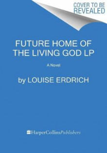 Future Home of the Living God av Louise Erdrich (Heftet)