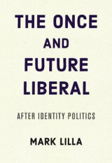 Omslag - The Once and Future Liberal