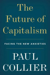 The Future of Capitalism av Paul Collier (Innbundet)