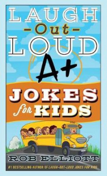 Laugh-Out-Loud A+ Jokes for Kids av Rob Elliott (Heftet)