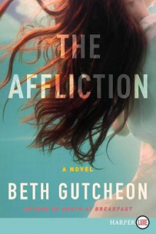 The Affliction av Beth Gutcheon (Heftet)