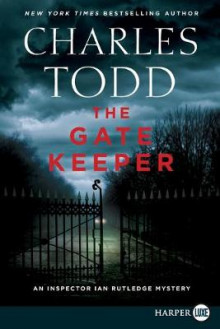 The Gate Keeper [Large Print] av Charles Todd (Heftet)