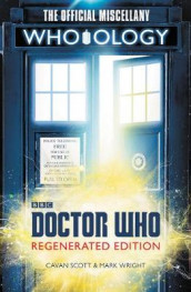 Doctor Who: Who-Ology Regenerated Edition: The Official Miscellany av Cavan Scott og Mark Wright (Innbundet)