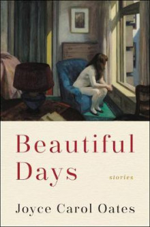 Beautiful Days av Joyce Carol Oates (Innbundet)