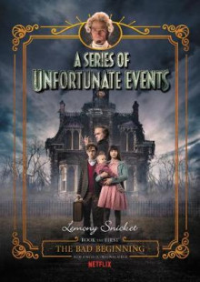 A Series of Unfortunate Events #1: The Bad Beginning Netflix Tie-In Edition av Lemony Snicket (Innbundet)