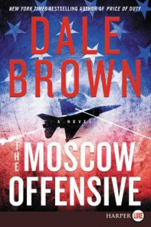 The Moscow Offensive av Dale Brown (Heftet)
