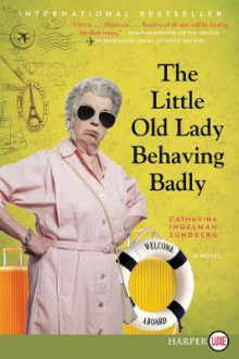 The Little Old Lady Behaving Badly av Catharina Ingelman-Sundberg (Heftet)