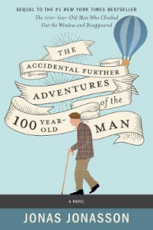 The Accidental Further Adventures of the Hundred-Year-Old Man av Jonas Jonasson og Rachel Willson-Broyles (Innbundet)