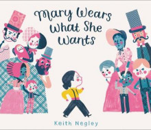 Mary Wears What She Wants av Keith Negley (Innbundet)