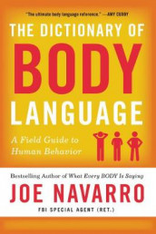 The Dictionary of Body Language av Joe Navarro (Heftet)
