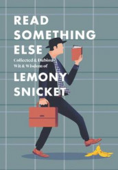 Read Something Else: Collected & Dubious Wit & Wisdom of Lemony Snicket av Lemony Snicket (Innbundet)