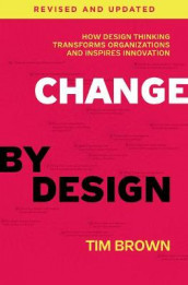 Change by Design, Revised and Updated av Tim Brown (Innbundet)