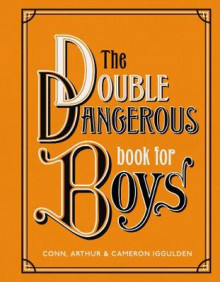 The Double Dangerous Book for Boys av Conn Iggulden (Innbundet)