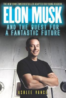 Elon Musk and the Quest for a Fantastic Future av Ashlee Vance (Heftet)