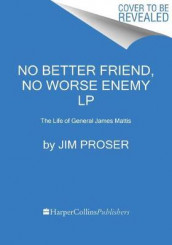 No Better Friend, No Worse Enemy av Jim Proser (Heftet)