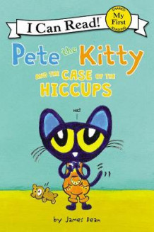 Pete the Kitty and the Case of the Hiccups av James Dean (Heftet)
