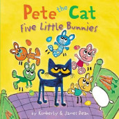 Pete the Cat: Five Little Bunnies av James Dean og Kimberly Dean (Innbundet)