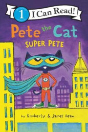 Pete the Cat: Super Pete av James Dean og Kimberly Dean (Heftet)