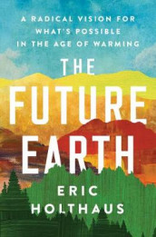 The Future Earth av Eric Holthaus (Heftet)