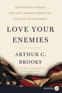 Love Your Enemies av Arthur C Brooks (Heftet)