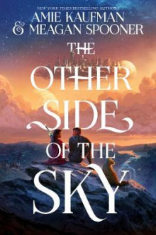 The Other Side of the Sky av Amie Kaufman og Meagan Spooner (Innbundet)