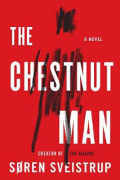 The Chestnut Man av Soren Sveistrup (Innbundet)