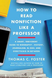 How to Read Nonfiction Like a Professor av Thomas C. Foster (Heftet)