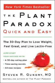 The Plant Paradox Quick and Easy av Steven R. Gundry (Heftet)