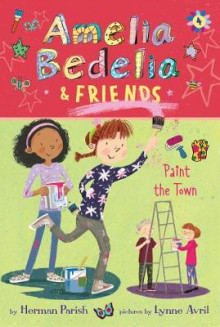 Amelia Bedelia & Friends #4: Amelia Bedelia & Friends Paint the Town av Herman Parish (Heftet)