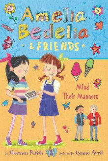 Amelia Bedelia & Friends #5: Amelia Bedelia & Friends Mind Their Manners av Herman Parish (Heftet)