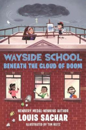 Wayside School Beneath the Cloud of Doom av Louis Sachar (Innbundet)