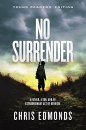 No Surrender Young Readers' Edition av Chris Edmonds (Innbundet)