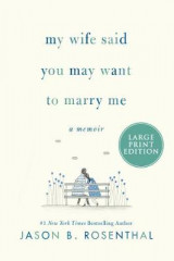 Omslag - My Wife Said You May Want to Marry Me [Large Print]