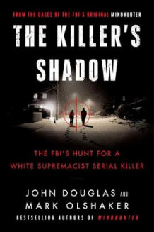 The Killer's Shadow av John E. Douglas og Mark Olshaker (Heftet)