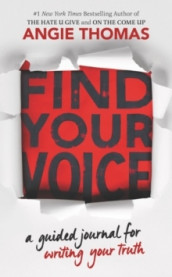 Find Your Voice: A Guided Journal for Writing Your Truth av Angie Thomas (Heftet)