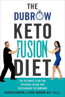 The Dubrow Keto Fusion Diet av Heather Dubrow og Terry Dubrow (Innbundet)