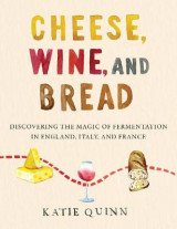 Omslag - Cheese, Wine, and Bread