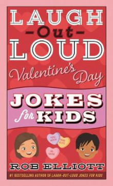 Laugh-Out-Loud Valentine's Day Jokes for Kids av Rob Elliott (Heftet)