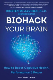Biohack Your Brain av Kristen Willeumier (Innbundet)