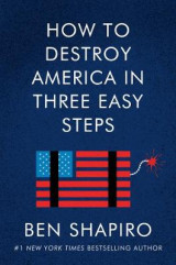 Omslag - How to Destroy America in Three Easy Steps
