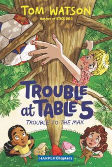 Trouble at Table 5 #5: Trouble to the Max av Tom Watson (Heftet)