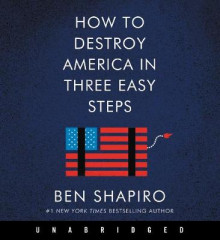 How to Destroy America in Three Easy Steps av Ben Shapiro (Lydbok-CD)