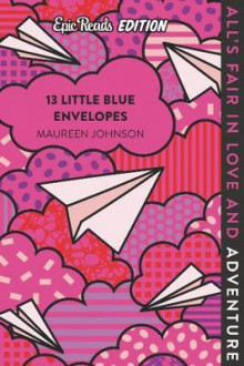 13 Little Blue Envelopes Epic Reads Edition av Maureen Johnson (Heftet)